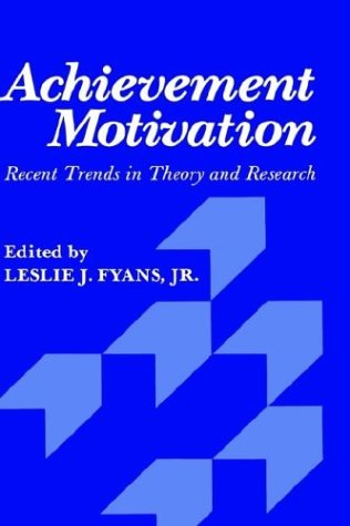 Achievement Motivation: Recent Trends in Theory and Research 9780306405495