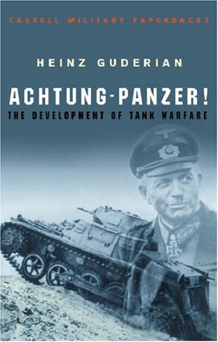 Achtung-Panzer!: The Development of Tank Warfare 9780304352852