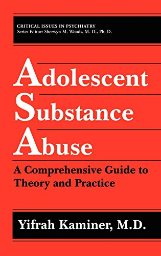Adolescent Substance Abuse: A Comprehensive Guide to Theory and Practice 9780306446924