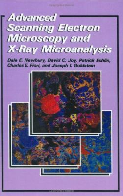 Advanced Scanning Electron Microscopy and X-Ray Microanalysis 9780306421402