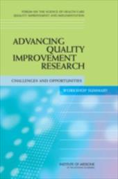 Advancing Quality Improvement Research: Challenges and Opportunities - Workshop Summary