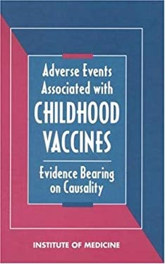 Adverse Events Associated with Childhood Vaccines: Evidence Bearing on Causality 9780309048958