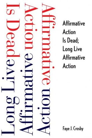 Affirmative Action Is Dead: Long Live Affirmative Action 9780300101294