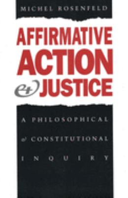 Affirmative Action and Justice: A Philosophical and Constitutional Inquiry 9780300055085
