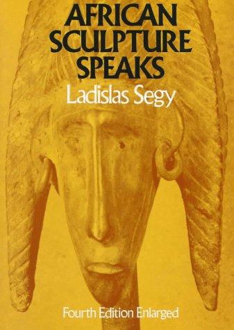 African Sculpture Speaks 9780306800184
