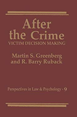After the Crime:: Victim Decision Making 9780306441608