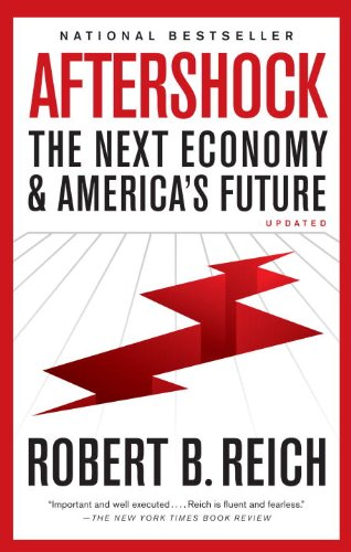 Aftershock: The Next Economy and America's Future 9780307476333