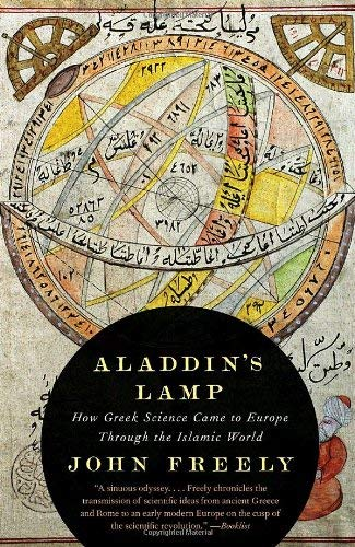 Aladdin's Lamp: How Greek Science Came to Europe Through the Islamic World 9780307277831