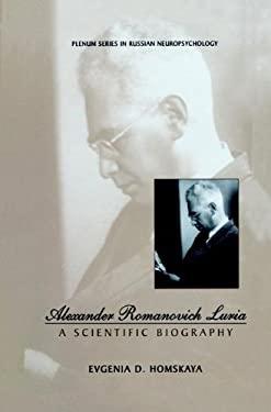 Alexander Romanovich Luria: A Scientific Biography 9780306464942
