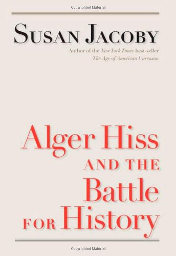 Alger Hiss and the Battle for History 9780300121339