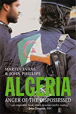Algeria: Anger of the Dispossessed 9780300108811