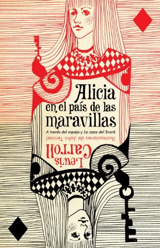 Alicia en el Pais de las Maravillas: A Traves del Espejo, la Caza del Snark = Alice's Adventures in Wonderland 9780307745149