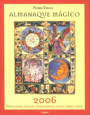 Almanaque Magico: Predicciones, Rituales, Fiestas Magicas, Santos, Diosas y Dioses 9780307343390
