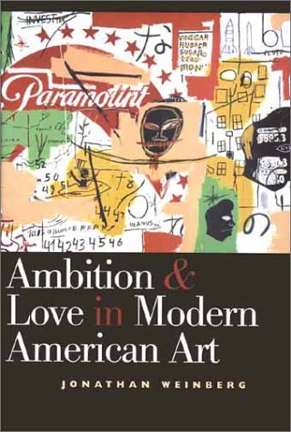 Ambition and Love in Modern American Art 9780300081879