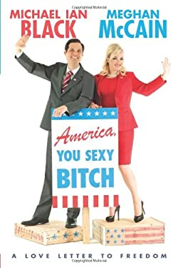 America, You Sexy Bitch: A Love Letter to Freedom 9780306821004