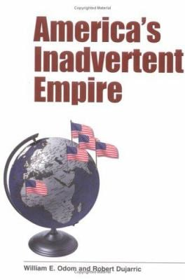 America's Inadvertent Empire 9780300100693