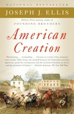 American Creation: Triumphs and Tragedies in the Founding of the Republic 9780307276452