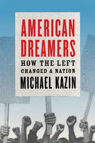 American Dreamers: How the Left Changed a Nation 9780307266286