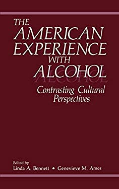 The American Experience with Alcohol 9780306419454