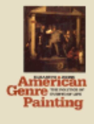 American Genre Painting: The Politics of Everyday Life 9780300050196