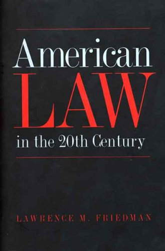 American Law in the 20th Century 9780300102994