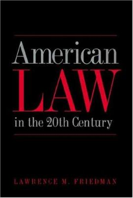 American Law in the Twentieth Century 9780300091373