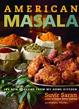 American Masala: 125 New Classics from My Home Kitchen 9780307341501