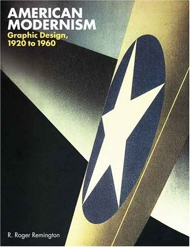 American Modernism: Graphic Design, 1920 to 1960 9780300098167
