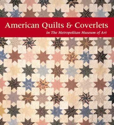 American Quilts & Coverlets in the Metropolitan Museum of Art 9780300159035