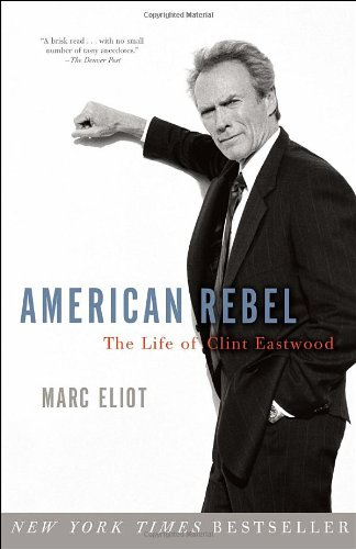American Rebel: The Life of Clint Eastwood 9780307336897