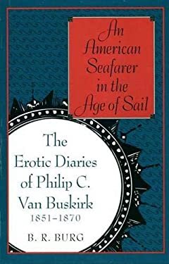 An American Seafarer in the Age of Sail: The Erotic Diaries of Philip C. Van Buskirk, 1851-1870 9780300056372