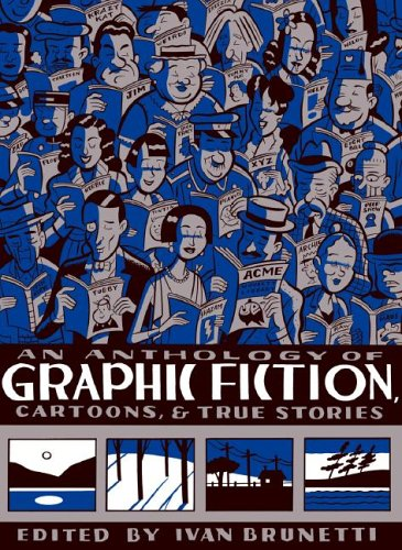 An Anthology of Graphic Fiction, Cartoons, & True Stories 9780300111705