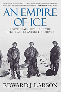 An Empire of Ice: Scott, Shackleton, and the Heroic Age of Antarctic Science 9780300188219