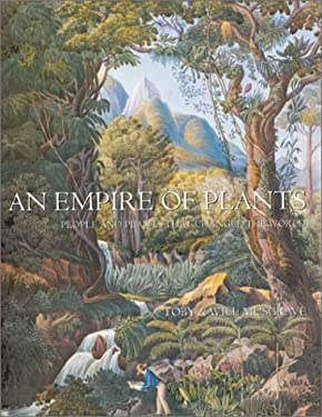 An Empire of Plants: People and Plants That Changed the World 9780304354436