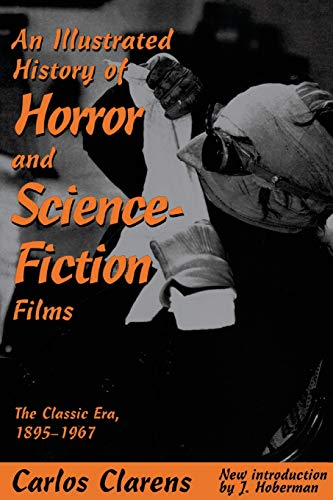 An Illustrated History of Horror and Science-Fiction Films: The Classic Era, 1895-1967 9780306808005