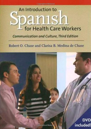An Introduction to Spanish for Health Care Workers: Communication and Culture [With DVD] 9780300124262