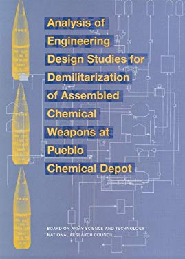 Analysis of Engineering Design Studies for Demilitarization of Assembled Chemical Weapons at Pueblo Chemical Depot 9780309076074