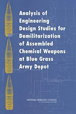 Analysis of Engineering Design Studies for Demilitarization of Assembled Chemical Weapons at Blue Grass Army Depot 9780309085281