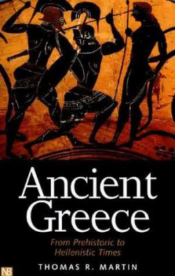 Ancient Greece: From Prehistoric to Hellenistic Times 9780300084931