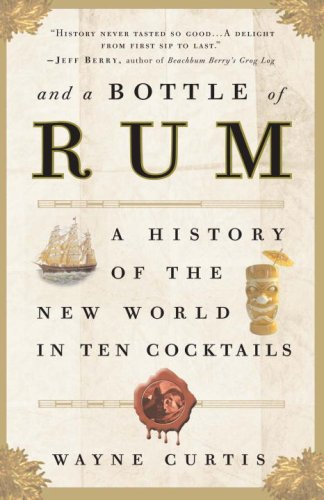 And a Bottle of Rum: A History of the New World in Ten Cocktails 9780307338624