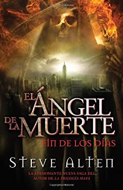 El Angel de la Muerte: Fin de los Dias = The Angel of Death 9780307947772