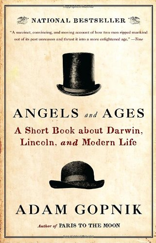 Angels and Ages: A Short Book about Darwin, Lincoln, and Modern Life 9780307455307