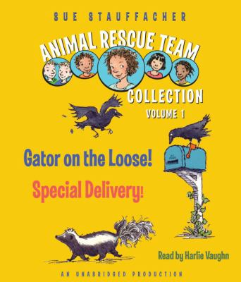 Animal Rescue Team Collection, Volume 1: Gator on the Loose!/Special Delivery! 9780307738387
