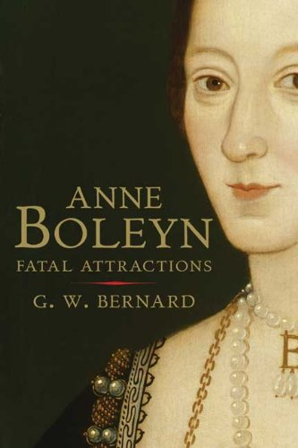Anne Boleyn: Fatal Attractions 9780300162455