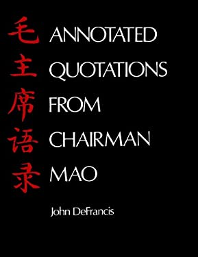 Annotated Quotations from Chairman Mao 9780300018707