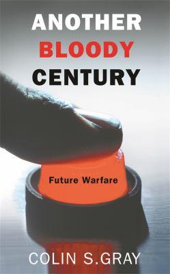 Another Bloody Century: Future Warfare 9780304367344