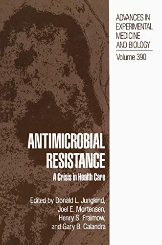 Antimicrobial Resistance: A Crisis in Health Care 9780306452079