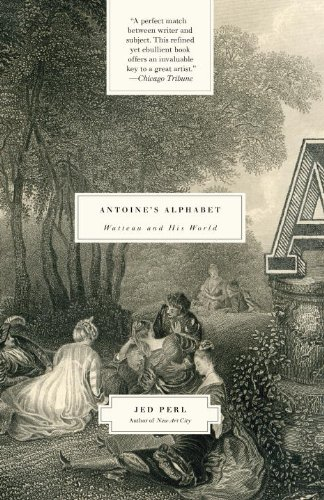 Antoine's Alphabet: Watteau and His World 9780307385949