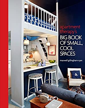Apartment Therapy's Big Book of Small, Cool Spaces 9780307464606