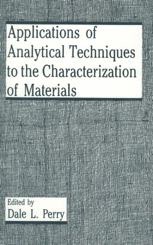 Applications of Analytical Techniques to the Characterization of Materials 9780306441899